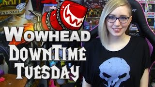 Downtime Tuesday #5 (World of Warcraft News)