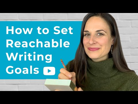How to Set Reachable Writing Goals