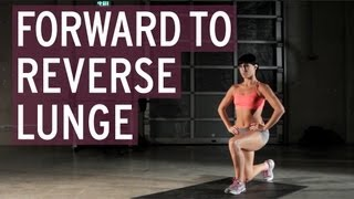 Forward to Reverse Lunge - XFit Daily