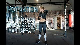 MOTIVATIONSBRIST - Hur gör man för att få tillbaka motivationen när man tappat den? Mina tips!