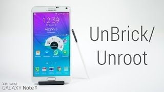Galaxy Note 4  All Variants  - How To Unroot | Unbrick | Flash Stock Firmware