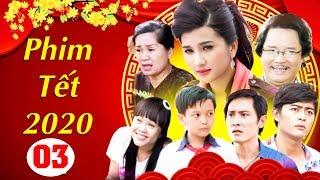 Tết Này Con Có Cha - Tập 3 | Phim Tết Việt Nam Mới Hay Nhất 2020