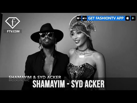 SHAMAYIM – Syd Acker | FashionTV