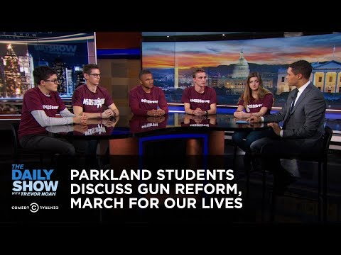 Parkland Students Discuss Gun Reform, March For Our Lives   The Daily Show