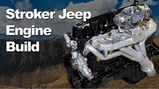 Big Power Jeep Straight Six Stroker Build on a Budget with Newcomer Racing