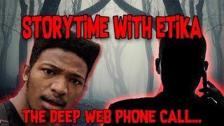 STORYTIME WITH ETIKA [THE DEEP WEB PHONE CALL]