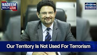 Our Territory Is Not Used For Terrorism | Nadeem Malik Live | SAMAA TV | Best clips