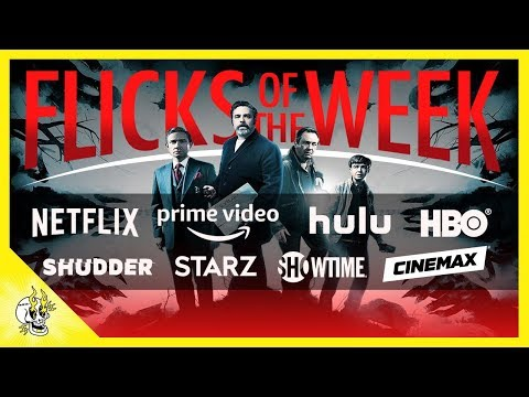 Best Movies on Netflix, Prime & More | Flicks of the Week: July 1st 2019 | Flick Connection
