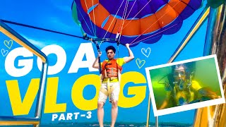 BEST DAY IN GOA 🏖 || GOA VLOG PART-3 😍