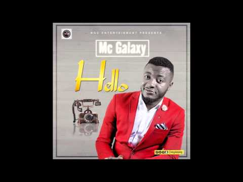 MC Galaxy - Hello (Audio) (Nigerian Music)