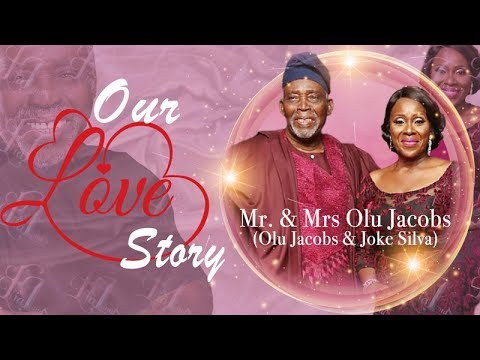 'OUR LOVE STORY' - OLU JACOBS AND JOKE SILVA'S LOVE STORY