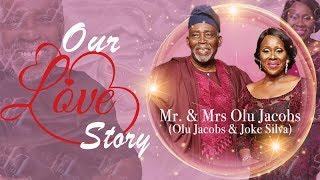 OUR LOVE STORY - OLU JACOBS AND JOKE SILVAS LOVE STORY