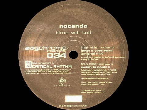 Nocando – Time Will Tell (Walsh & Coutre Seven Sisters Remix)