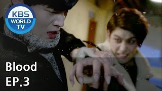 Blood | 블러드 EP.3 [SUB : KOR, ENG, CHN, MLY, VIE, IND]