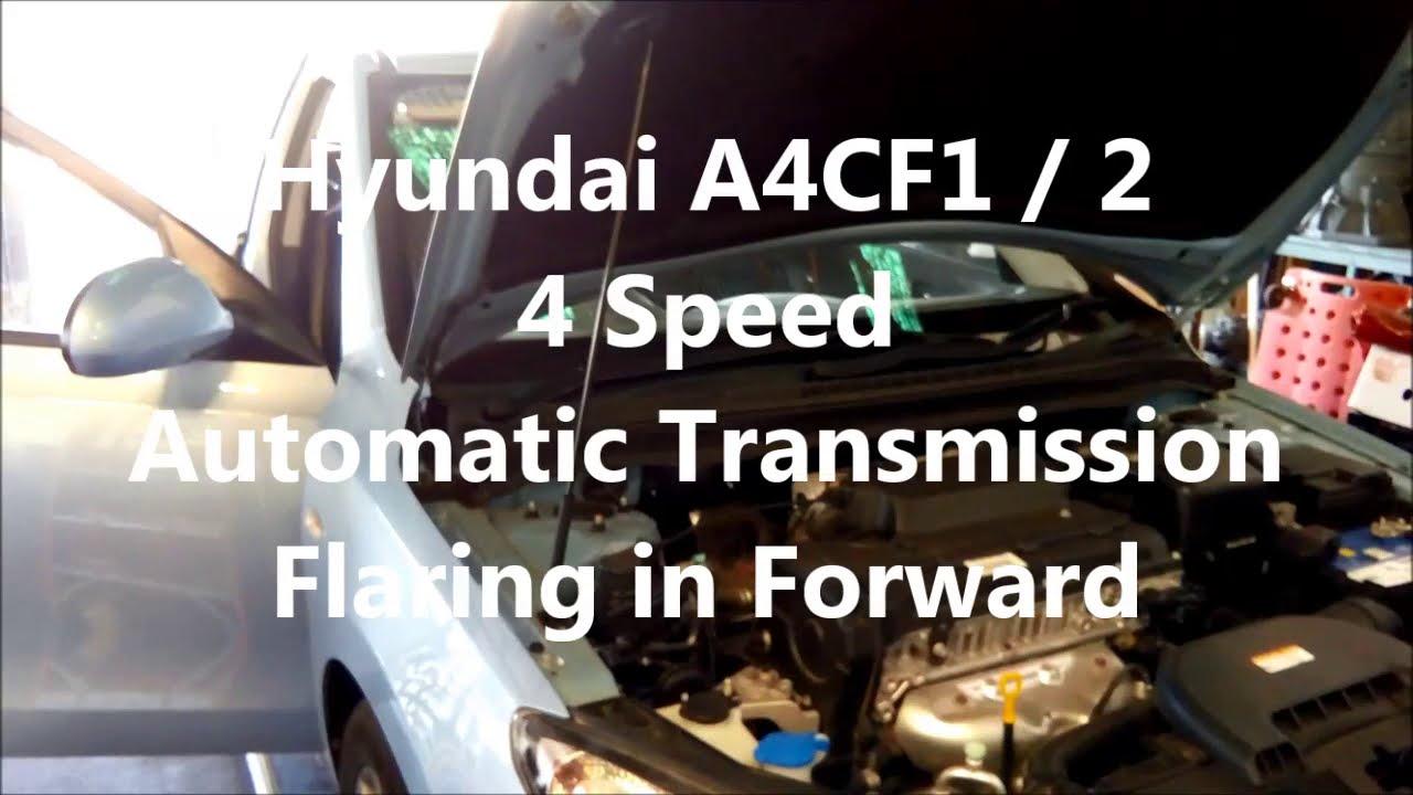 hyundai i30 auto transmission a4cf1 a4cf2 flaring in forward gears youtube