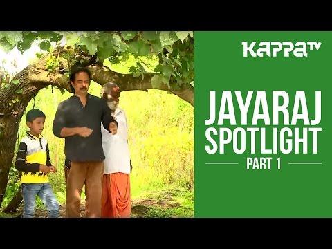 Jayaraj - Spotlight (Ottal Special) Part 1 - Kappa TV