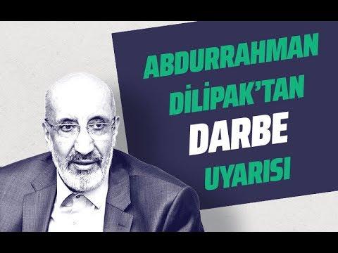 DİLİPAK'TAN DARBE UYARISI!  #AbdurrahmanDilipak
