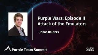 Purple Wars: Episode II - Attack of the Emulators | SANS Purple Team Summit 2021