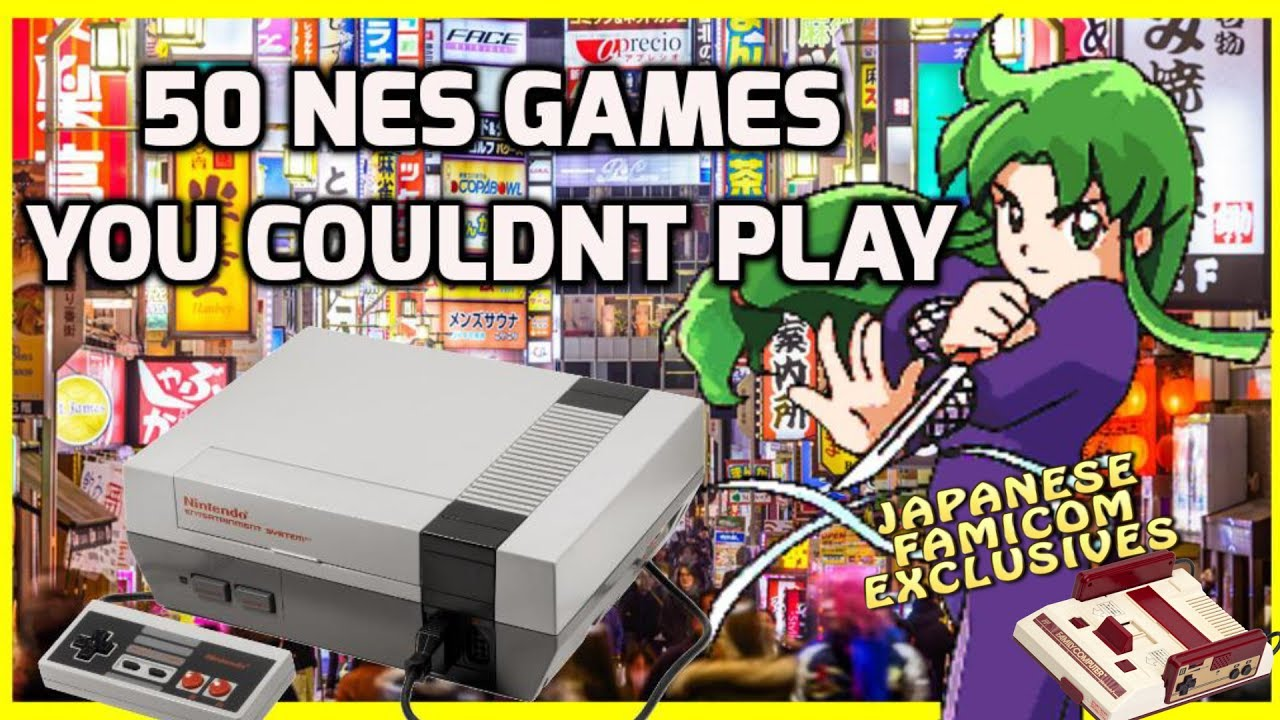 Top 50 Nes Games You Couldn T Play Good Japanese