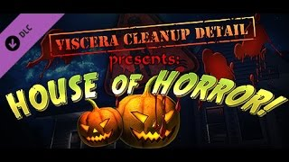 Viscera Cleanup Detail: House of Horror (1) - First Blood