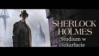 Artur Conan Doyle   Sherlock Holmes i studium w szkarłacie audiobook