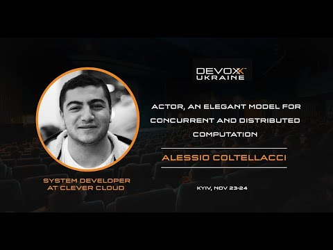 DevoxxUA 2018Actor An Elegant Model For Concurrent And Distributed ComputationAlessioColtellacci