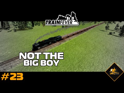 Train Fever This Is Not The Big Boy North Atlantic #23