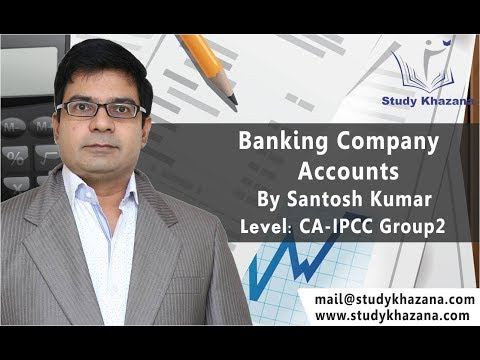 Banking Company - CA - IPCC Group | Santosh Kumar | Accounts | Free Video Lecture |