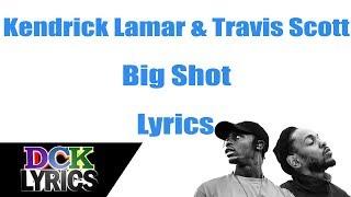 Kendrick Lamar & Travis Scott - Big Shot - Lyrics