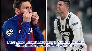 Sport News| Lionel Messi reacts to Cristiano Ronaldo's Champions League exit after Juventus lose