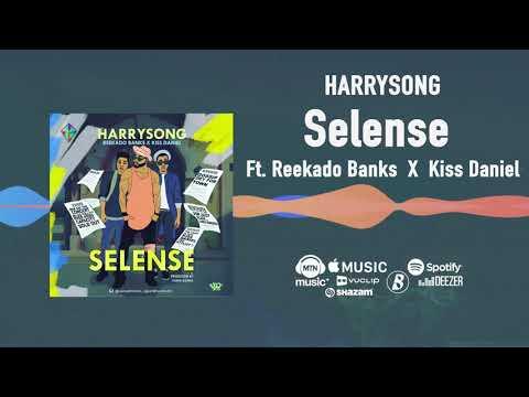 Harrysong – Selense [Official Audio] ft. Reekado Banks, Kiss Daniel