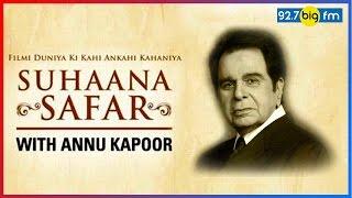 Suhaana Safar with Annu Kapoor | Why Dilip Kumar Rejected 'Naya Din, Nayi Raat'