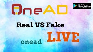 📵OneAD Real VS Fake Full Explanation Review onead App.onead 🔥 🔥 🔥