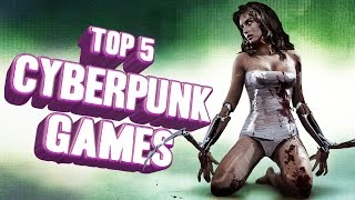 Top 5 - Cyberpunk games