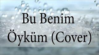 Serkan Çelik - Bu Benim Öyküm (Eli Türkoğlu feat. Tuğçe Kandemir Cover)