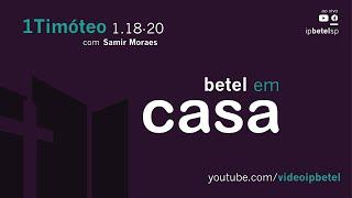 O Bom Combate - 1 Timóteo 1.18-20 | Sem. Samir Moraes