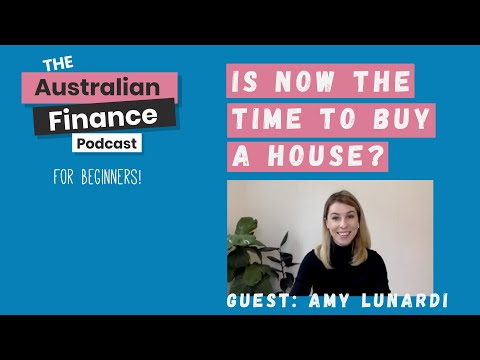 Is Now The Best Time to Buy a House? Guest: Amy Lunardi | The Australian Finance Podcast | Rask