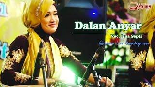 Dalan Anyar - Voc. Isna Septi   Qasima 2017