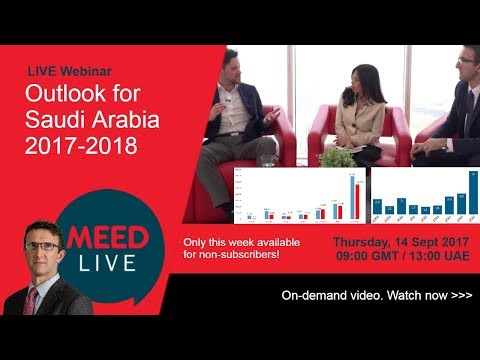 Outlook for Saudi Arabia 2017-2018 & National Transformation Programme | MEED Live September 2017