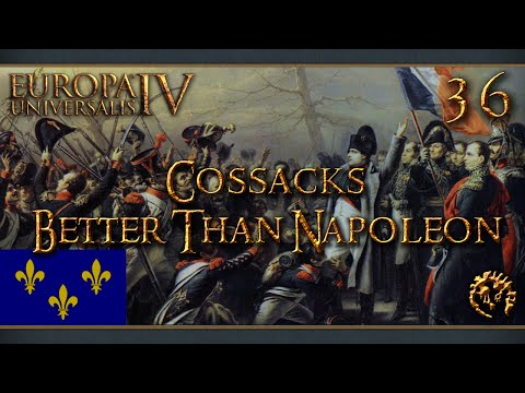 [FR] Europa Universalis IV : The Cossacks - La France - Better Than Napoleon - 36