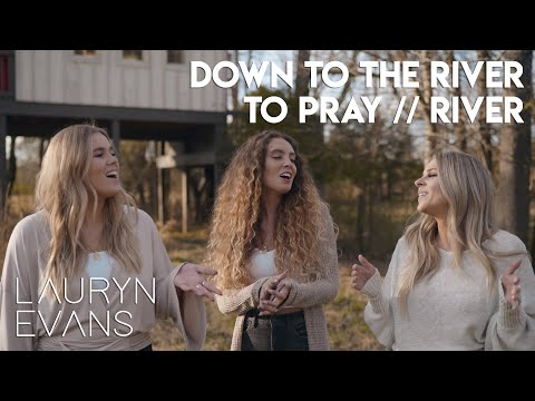 Down To The River To Pray / River | Lauryn Evans (feat. Olivia Charnes And Mandy Allyn)