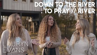 Download Down to the River to Pray / River | Lauryn Evans (feat. Olivia Charnes and Mandy Allyn) Mp3 and Videos