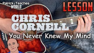 Chris Cornell-You Never Knew My Mind-Guitar Lesson-Tutorial-How to Play-Easy Chords