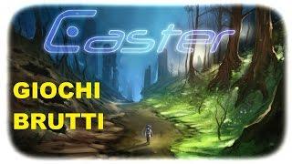 Giochi Brutti ep 14 - Caster