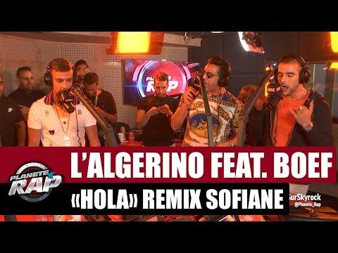 L'Algérino 'Hola' Feat. Boef & Sofiane Remix #PlanèteRap