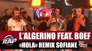 """L'Algérino """"Hola"""" Feat. Boef & Sofiane Remix #PlanèteRap"""