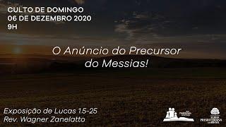 Culto Dominical - O Anúncio do Precursor  do Messias!