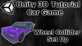 #2 How to make a Car game - Unity 3D Tutorial - Setting WheelColliders