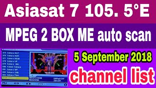 Asiasat 7 105.5°E MPEG-2 BOX me channel list | 5 September 2018 || Dish Tech