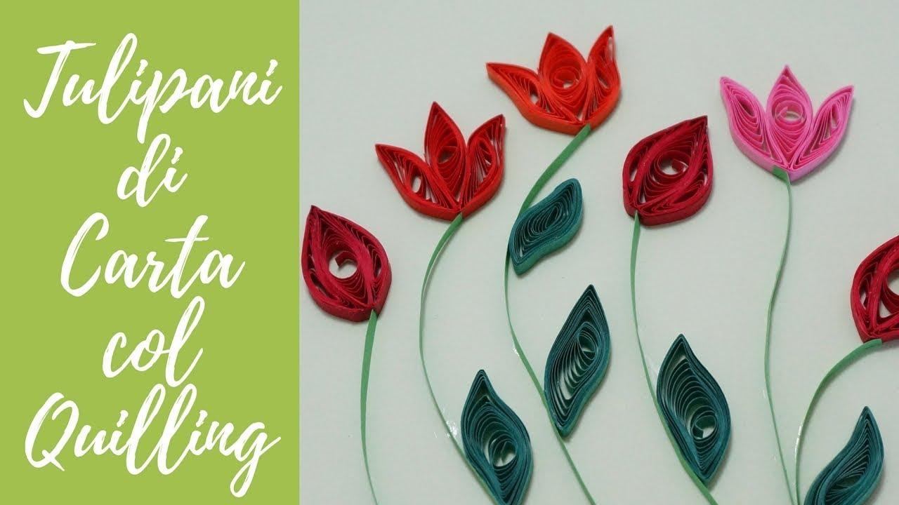 Fiori Quilling.Tutorial Tulipani E Fiori Di Carta In Quilling Eng Subs Diy